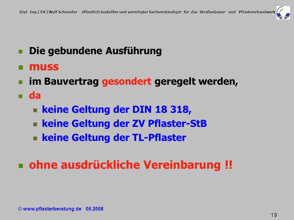 © www.pflasterberatung.de 05.2008 19 Dipl.-Ing.( FH ) Wulf Schneider - öffentlich bestellter und vereidigter Sachverständiger für das Straßenbauer- un