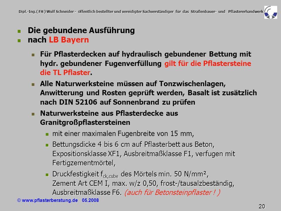 © www.pflasterberatung.de 05.2008 20 Dipl.-Ing.( FH ) Wulf Schneider - öffentlich bestellter und vereidigter Sachverständiger für das Straßenbauer- un