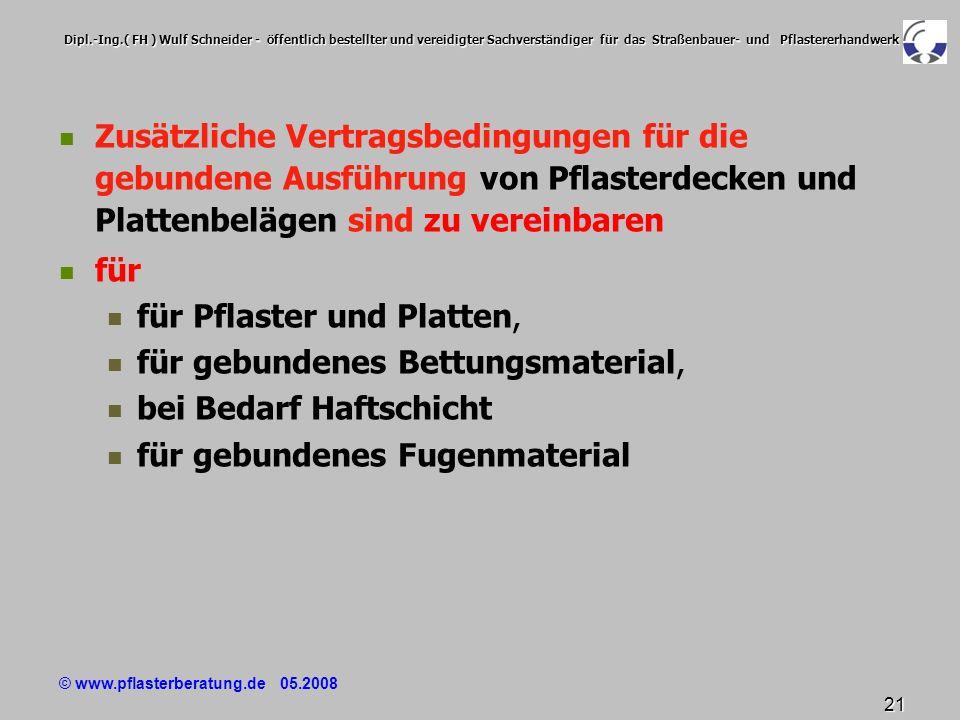 © www.pflasterberatung.de 05.2008 21 Dipl.-Ing.( FH ) Wulf Schneider - öffentlich bestellter und vereidigter Sachverständiger für das Straßenbauer- un
