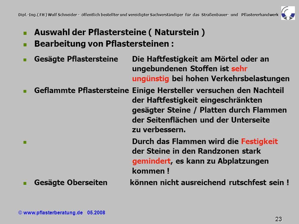 © www.pflasterberatung.de 05.2008 23 Dipl.-Ing.( FH ) Wulf Schneider - öffentlich bestellter und vereidigter Sachverständiger für das Straßenbauer- un