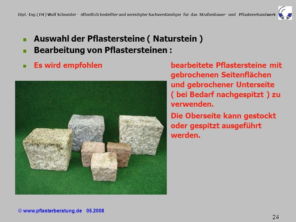 © www.pflasterberatung.de 05.2008 24 Dipl.-Ing.( FH ) Wulf Schneider - öffentlich bestellter und vereidigter Sachverständiger für das Straßenbauer- un