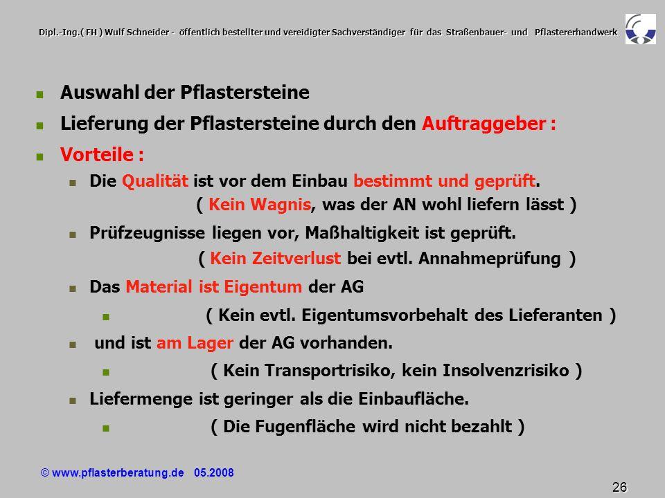 © www.pflasterberatung.de 05.2008 26 Dipl.-Ing.( FH ) Wulf Schneider - öffentlich bestellter und vereidigter Sachverständiger für das Straßenbauer- un