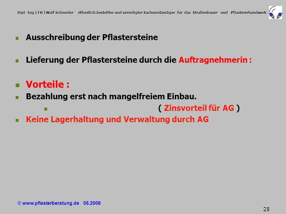© www.pflasterberatung.de 05.2008 28 Dipl.-Ing.( FH ) Wulf Schneider - öffentlich bestellter und vereidigter Sachverständiger für das Straßenbauer- un