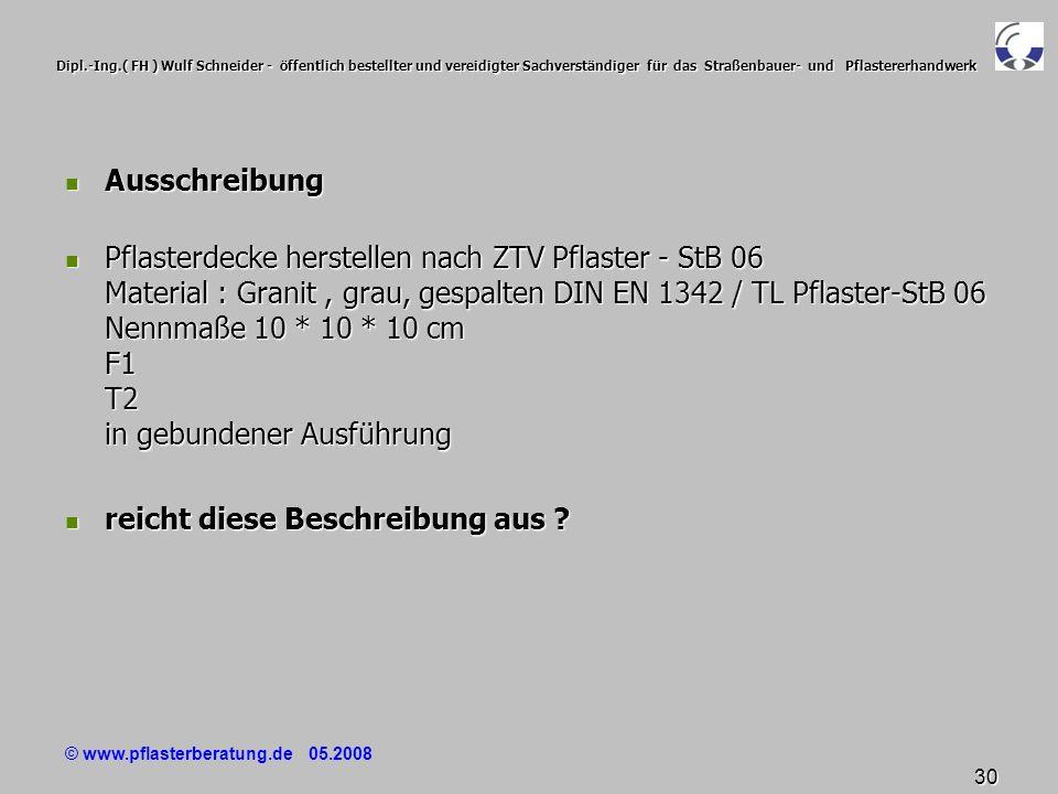 © www.pflasterberatung.de 05.2008 30 Dipl.-Ing.( FH ) Wulf Schneider - öffentlich bestellter und vereidigter Sachverständiger für das Straßenbauer- un