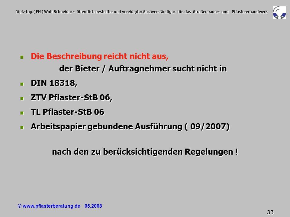 © www.pflasterberatung.de 05.2008 33 Dipl.-Ing.( FH ) Wulf Schneider - öffentlich bestellter und vereidigter Sachverständiger für das Straßenbauer- un