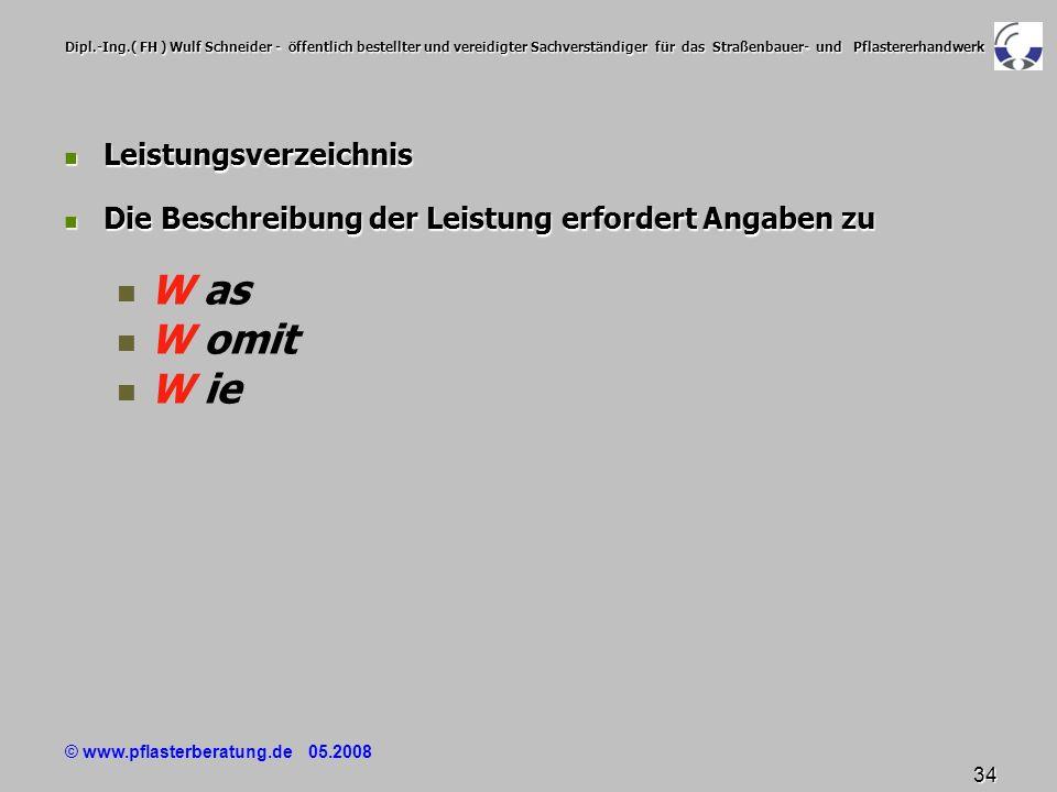 © www.pflasterberatung.de 05.2008 34 Dipl.-Ing.( FH ) Wulf Schneider - öffentlich bestellter und vereidigter Sachverständiger für das Straßenbauer- un