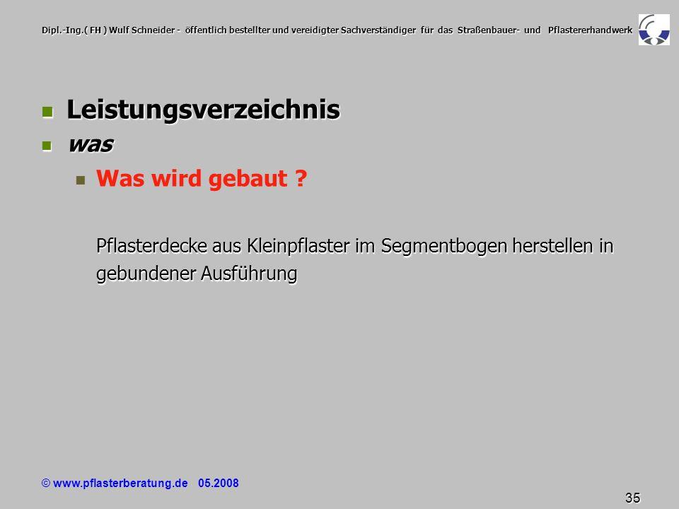 © www.pflasterberatung.de 05.2008 35 Dipl.-Ing.( FH ) Wulf Schneider - öffentlich bestellter und vereidigter Sachverständiger für das Straßenbauer- un