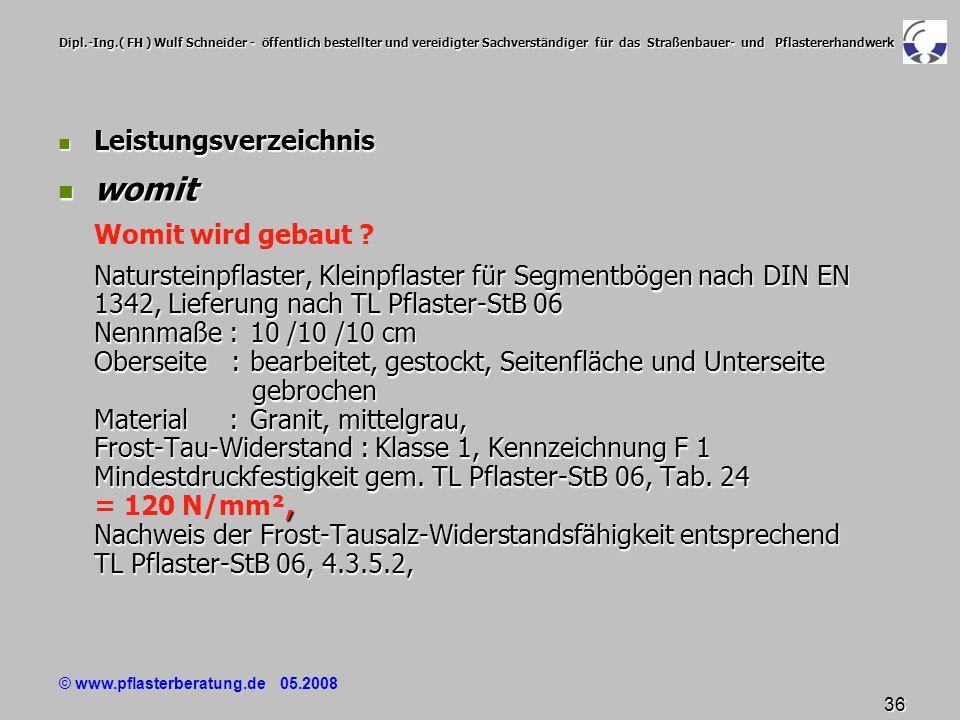 © www.pflasterberatung.de 05.2008 36 Dipl.-Ing.( FH ) Wulf Schneider - öffentlich bestellter und vereidigter Sachverständiger für das Straßenbauer- un