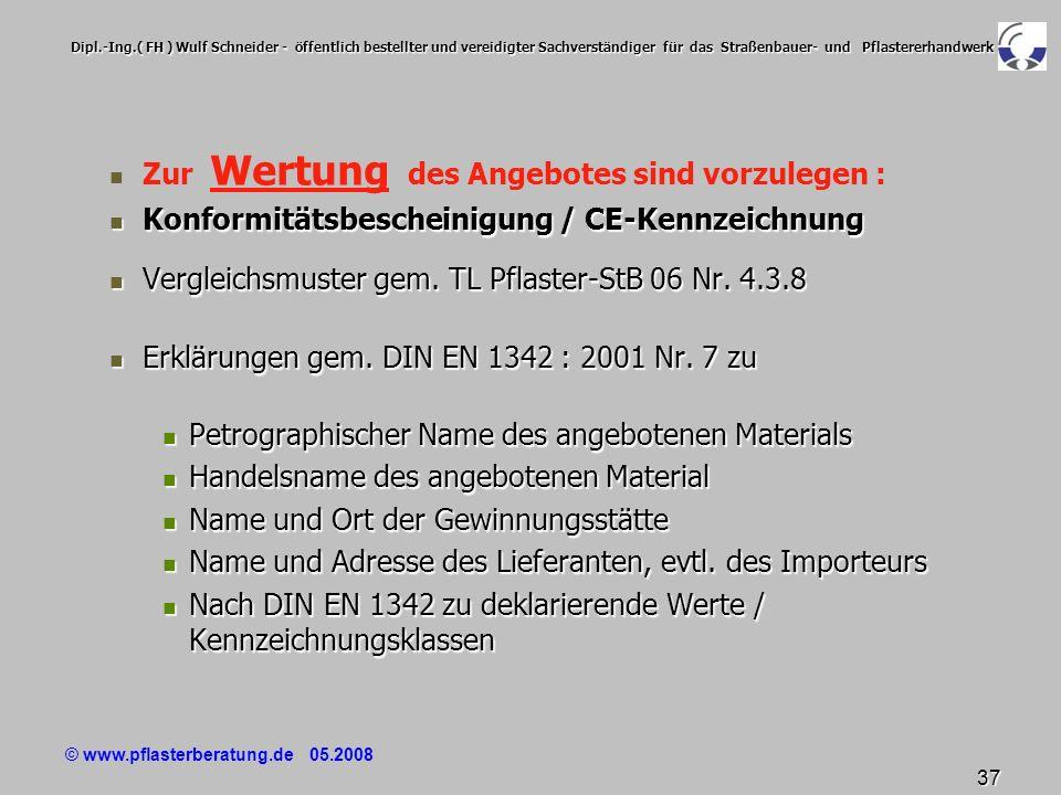© www.pflasterberatung.de 05.2008 37 Dipl.-Ing.( FH ) Wulf Schneider - öffentlich bestellter und vereidigter Sachverständiger für das Straßenbauer- un
