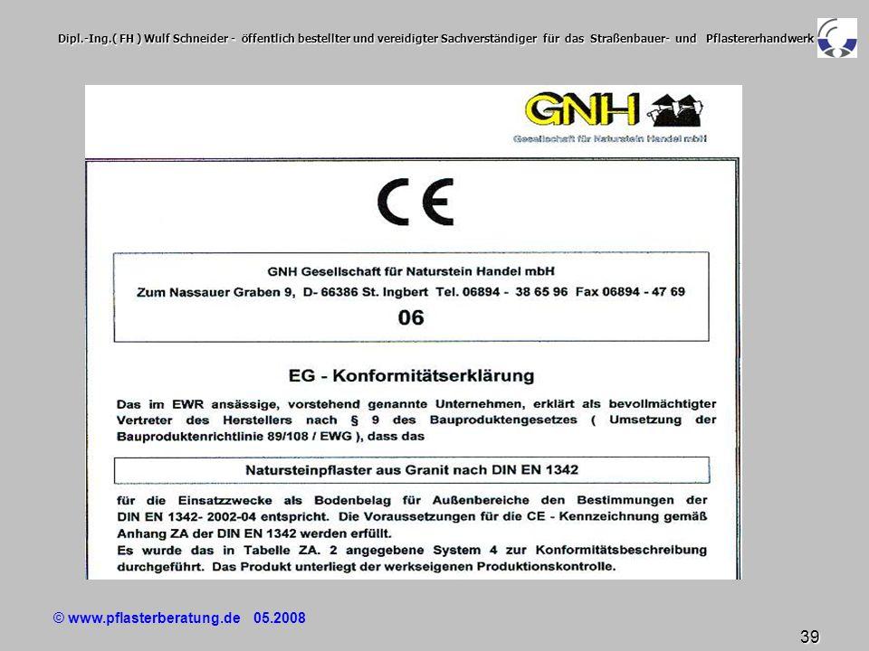 © www.pflasterberatung.de 05.2008 39 Dipl.-Ing.( FH ) Wulf Schneider - öffentlich bestellter und vereidigter Sachverständiger für das Straßenbauer- un