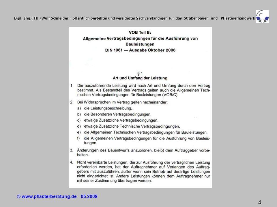 © www.pflasterberatung.de 05.2008 45 Dipl.-Ing.( FH ) Wulf Schneider - öffentlich bestellter und vereidigter Sachverständiger für das Straßenbauer- und Pflastererhandwerk Wie ( 4 ) Wie ( 4 ) Wie wird gebaut .