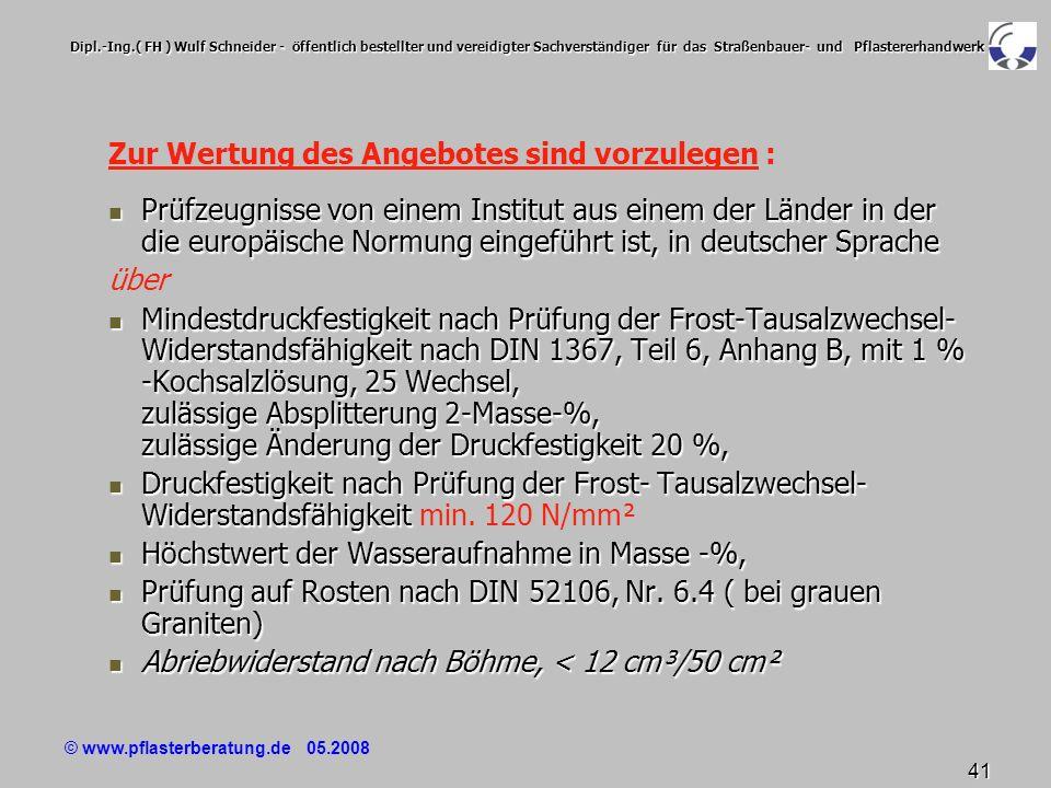 © www.pflasterberatung.de 05.2008 41 Dipl.-Ing.( FH ) Wulf Schneider - öffentlich bestellter und vereidigter Sachverständiger für das Straßenbauer- un