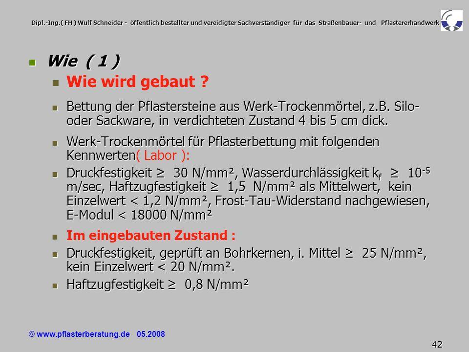 © www.pflasterberatung.de 05.2008 42 Dipl.-Ing.( FH ) Wulf Schneider - öffentlich bestellter und vereidigter Sachverständiger für das Straßenbauer- un