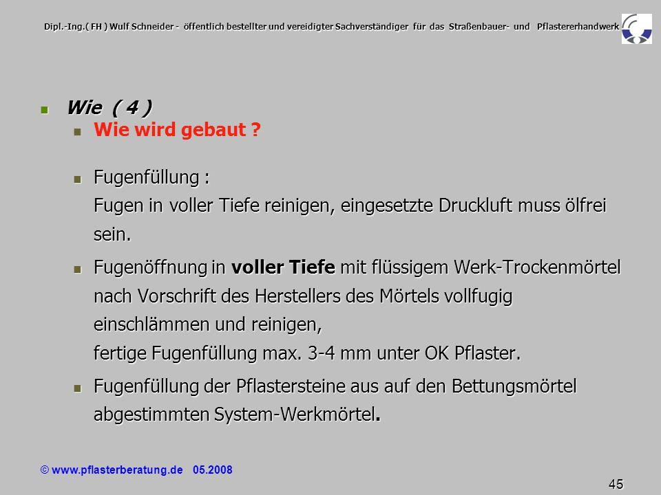© www.pflasterberatung.de 05.2008 45 Dipl.-Ing.( FH ) Wulf Schneider - öffentlich bestellter und vereidigter Sachverständiger für das Straßenbauer- un