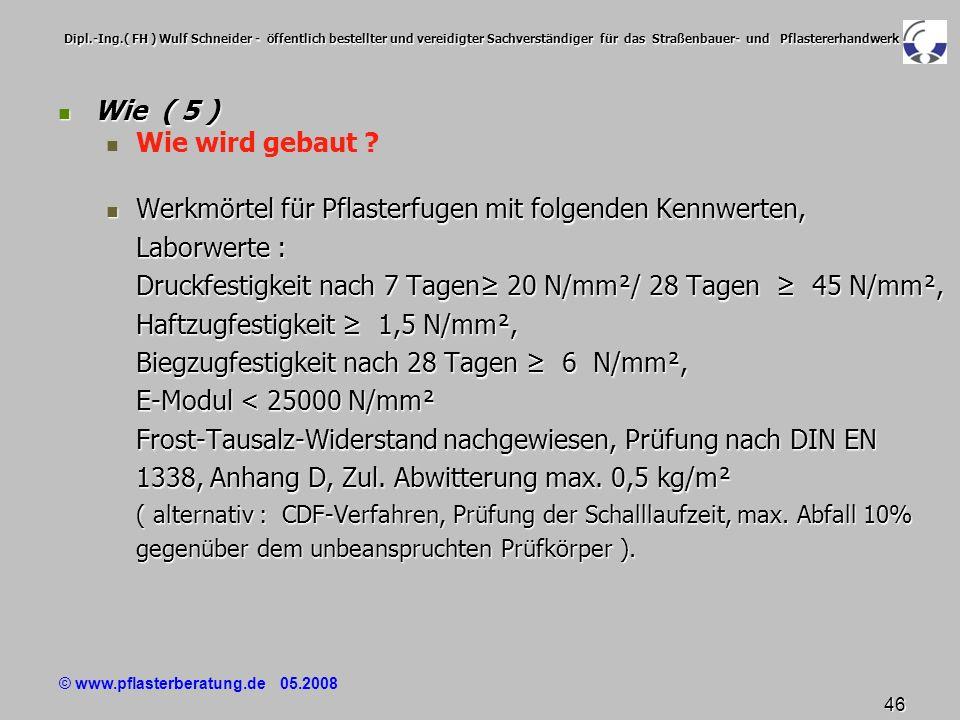 © www.pflasterberatung.de 05.2008 46 Dipl.-Ing.( FH ) Wulf Schneider - öffentlich bestellter und vereidigter Sachverständiger für das Straßenbauer- un
