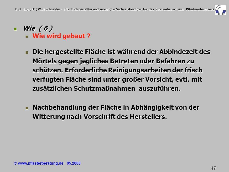 © www.pflasterberatung.de 05.2008 47 Dipl.-Ing.( FH ) Wulf Schneider - öffentlich bestellter und vereidigter Sachverständiger für das Straßenbauer- un