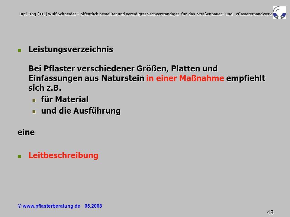 © www.pflasterberatung.de 05.2008 48 Dipl.-Ing.( FH ) Wulf Schneider - öffentlich bestellter und vereidigter Sachverständiger für das Straßenbauer- un