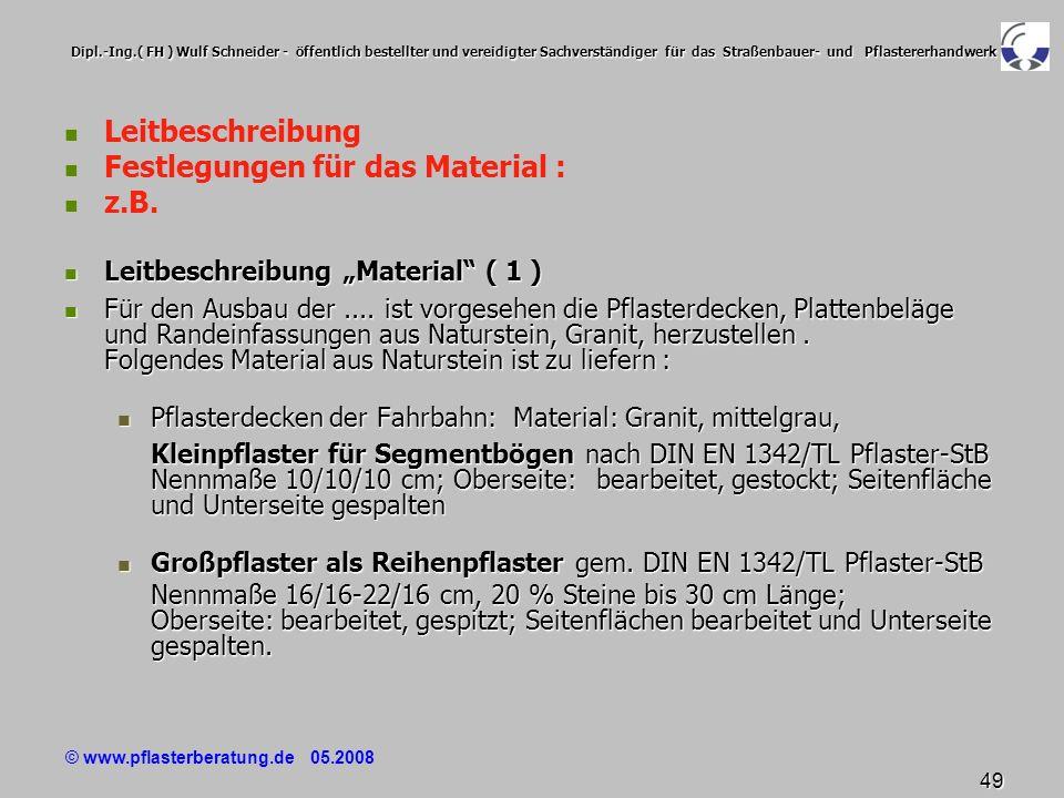 © www.pflasterberatung.de 05.2008 49 Dipl.-Ing.( FH ) Wulf Schneider - öffentlich bestellter und vereidigter Sachverständiger für das Straßenbauer- un
