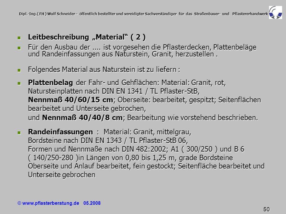 © www.pflasterberatung.de 05.2008 50 Dipl.-Ing.( FH ) Wulf Schneider - öffentlich bestellter und vereidigter Sachverständiger für das Straßenbauer- un