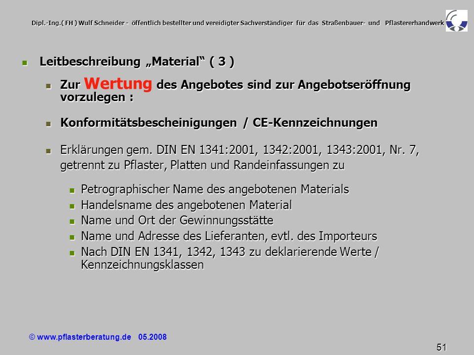 © www.pflasterberatung.de 05.2008 51 Dipl.-Ing.( FH ) Wulf Schneider - öffentlich bestellter und vereidigter Sachverständiger für das Straßenbauer- un