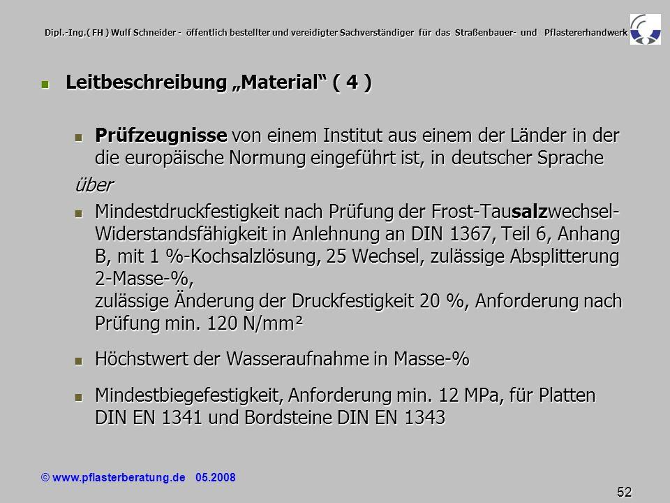 © www.pflasterberatung.de 05.2008 52 Dipl.-Ing.( FH ) Wulf Schneider - öffentlich bestellter und vereidigter Sachverständiger für das Straßenbauer- un