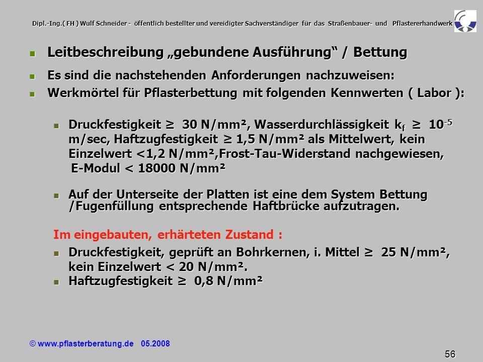 © www.pflasterberatung.de 05.2008 56 Dipl.-Ing.( FH ) Wulf Schneider - öffentlich bestellter und vereidigter Sachverständiger für das Straßenbauer- un