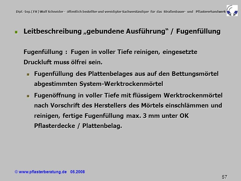 © www.pflasterberatung.de 05.2008 57 Dipl.-Ing.( FH ) Wulf Schneider - öffentlich bestellter und vereidigter Sachverständiger für das Straßenbauer- un