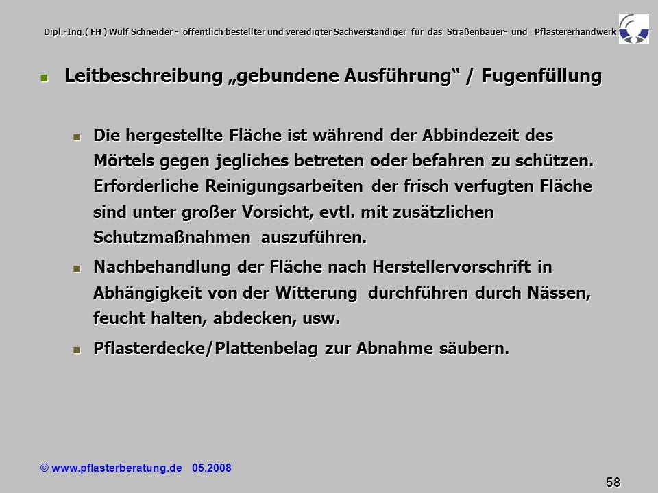 © www.pflasterberatung.de 05.2008 58 Dipl.-Ing.( FH ) Wulf Schneider - öffentlich bestellter und vereidigter Sachverständiger für das Straßenbauer- un