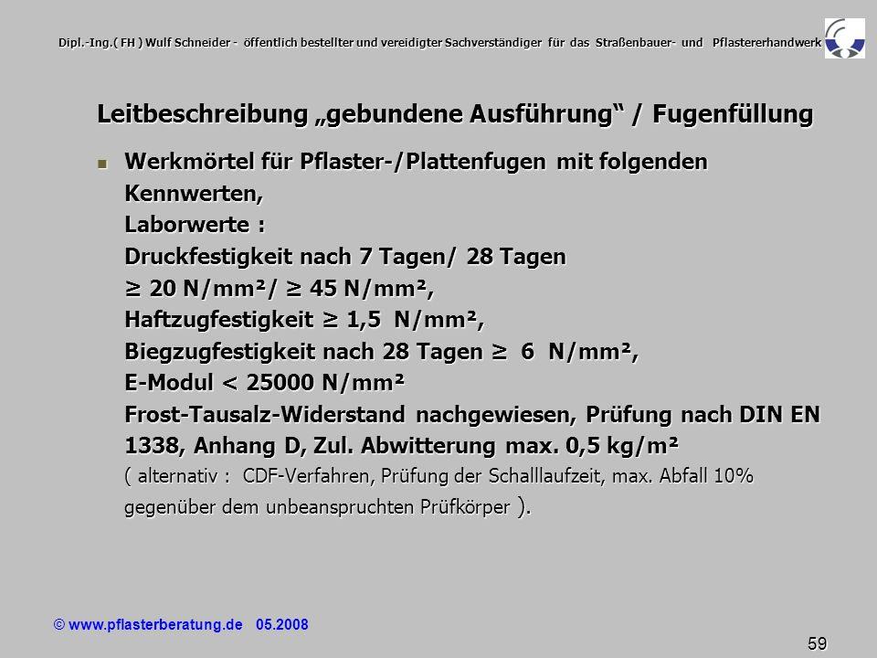 © www.pflasterberatung.de 05.2008 59 Dipl.-Ing.( FH ) Wulf Schneider - öffentlich bestellter und vereidigter Sachverständiger für das Straßenbauer- un