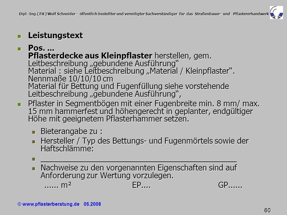 © www.pflasterberatung.de 05.2008 60 Dipl.-Ing.( FH ) Wulf Schneider - öffentlich bestellter und vereidigter Sachverständiger für das Straßenbauer- un