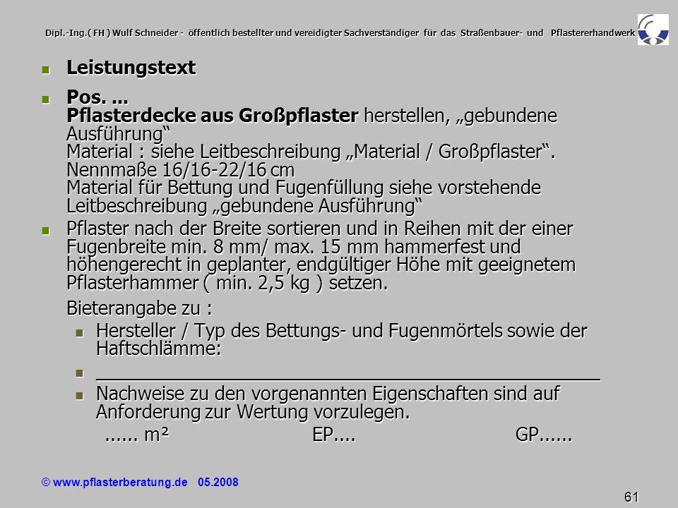 © www.pflasterberatung.de 05.2008 61 Dipl.-Ing.( FH ) Wulf Schneider - öffentlich bestellter und vereidigter Sachverständiger für das Straßenbauer- un
