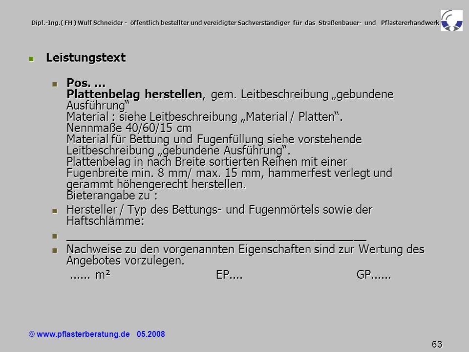 © www.pflasterberatung.de 05.2008 63 Dipl.-Ing.( FH ) Wulf Schneider - öffentlich bestellter und vereidigter Sachverständiger für das Straßenbauer- un