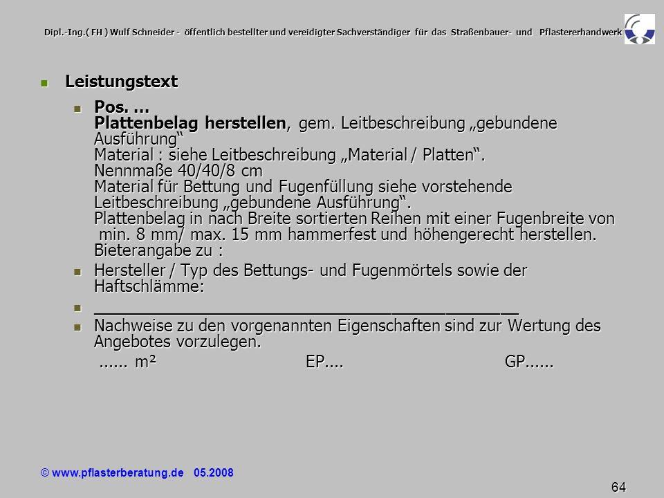 © www.pflasterberatung.de 05.2008 64 Dipl.-Ing.( FH ) Wulf Schneider - öffentlich bestellter und vereidigter Sachverständiger für das Straßenbauer- un