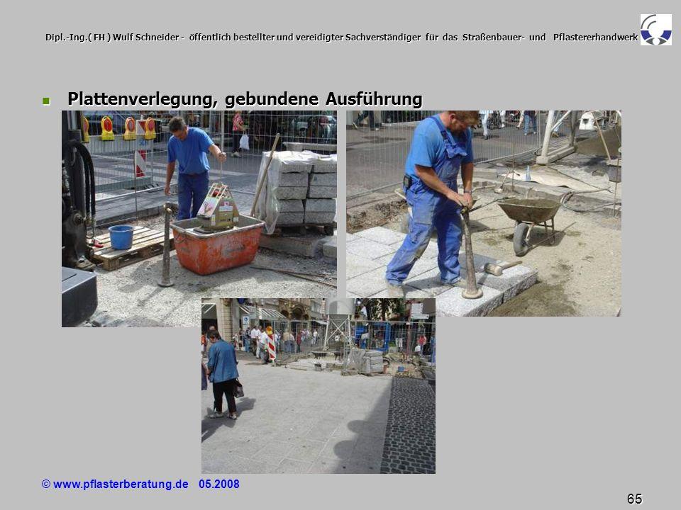 © www.pflasterberatung.de 05.2008 65 Dipl.-Ing.( FH ) Wulf Schneider - öffentlich bestellter und vereidigter Sachverständiger für das Straßenbauer- un