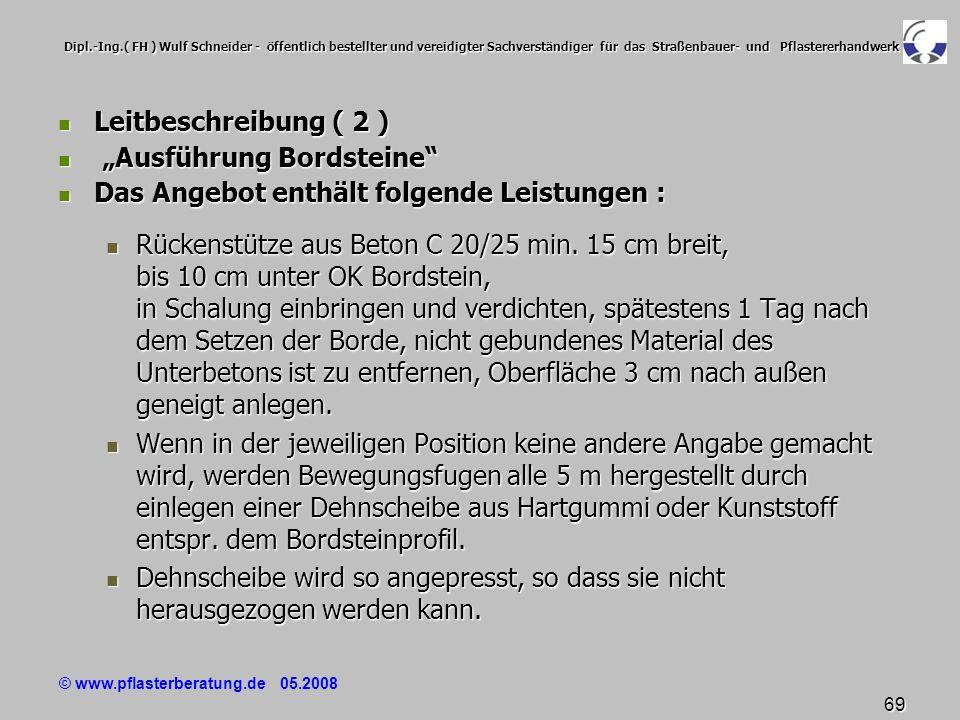 © www.pflasterberatung.de 05.2008 69 Dipl.-Ing.( FH ) Wulf Schneider - öffentlich bestellter und vereidigter Sachverständiger für das Straßenbauer- un