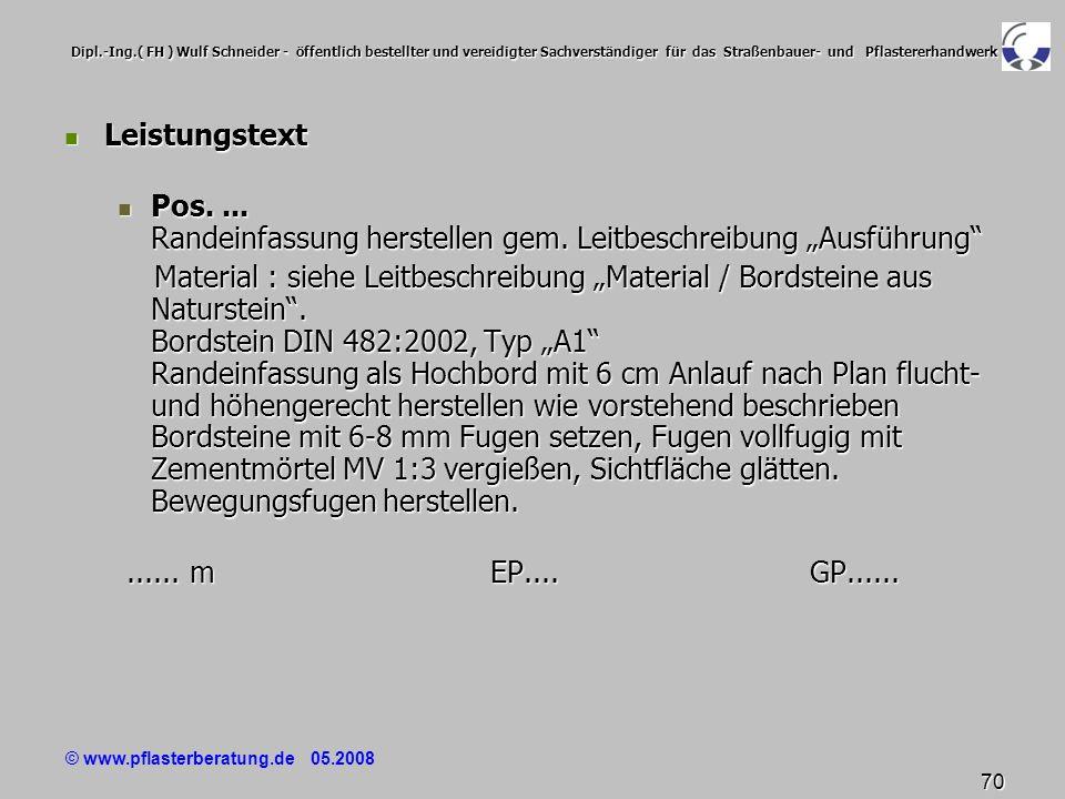 © www.pflasterberatung.de 05.2008 70 Dipl.-Ing.( FH ) Wulf Schneider - öffentlich bestellter und vereidigter Sachverständiger für das Straßenbauer- un
