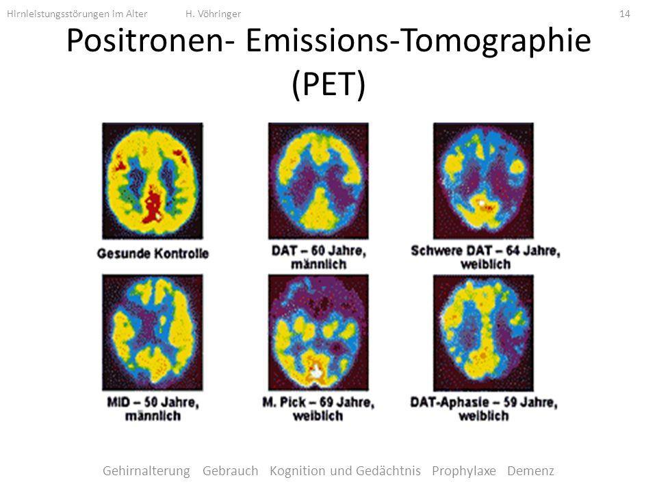 Positronen- Emissions-Tomographie (PET) Hirnleistungsstörungen im Alter H.