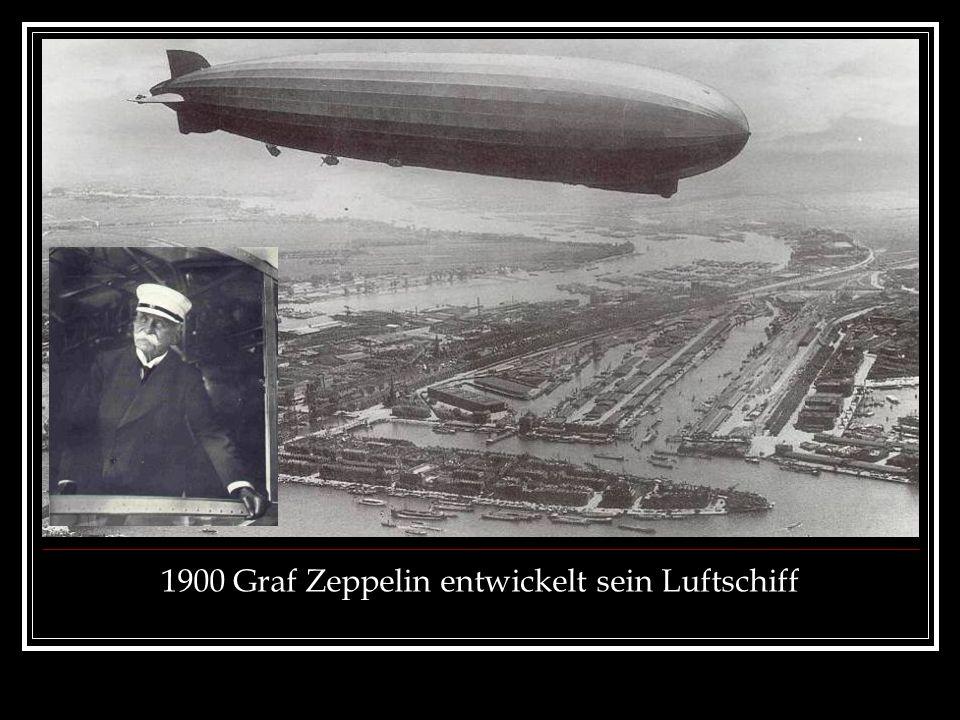 1900 Graf Zeppelin entwickelt sein Luftschiff