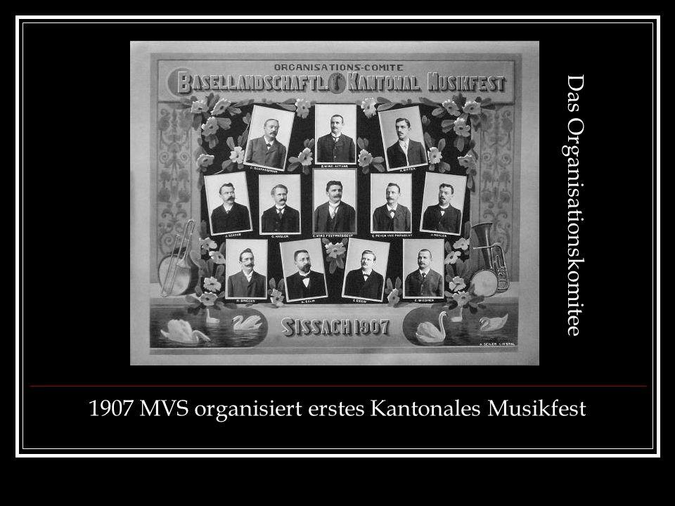 1907 MVS organisiert erstes Kantonales Musikfest D a s O r g a n i s a t i o n s k o m i t e e