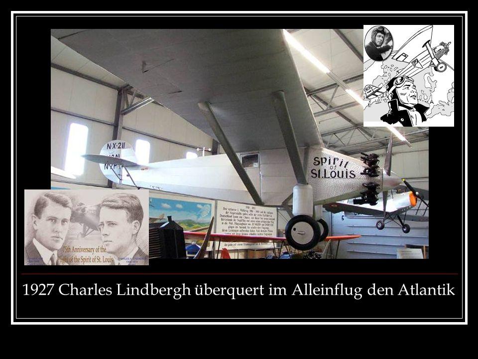 1927 Charles Lindbergh überquert im Alleinflug den Atlantik