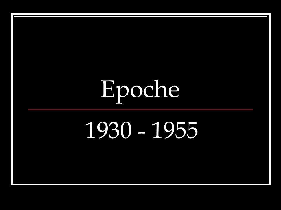 Epoche 1930 - 1955
