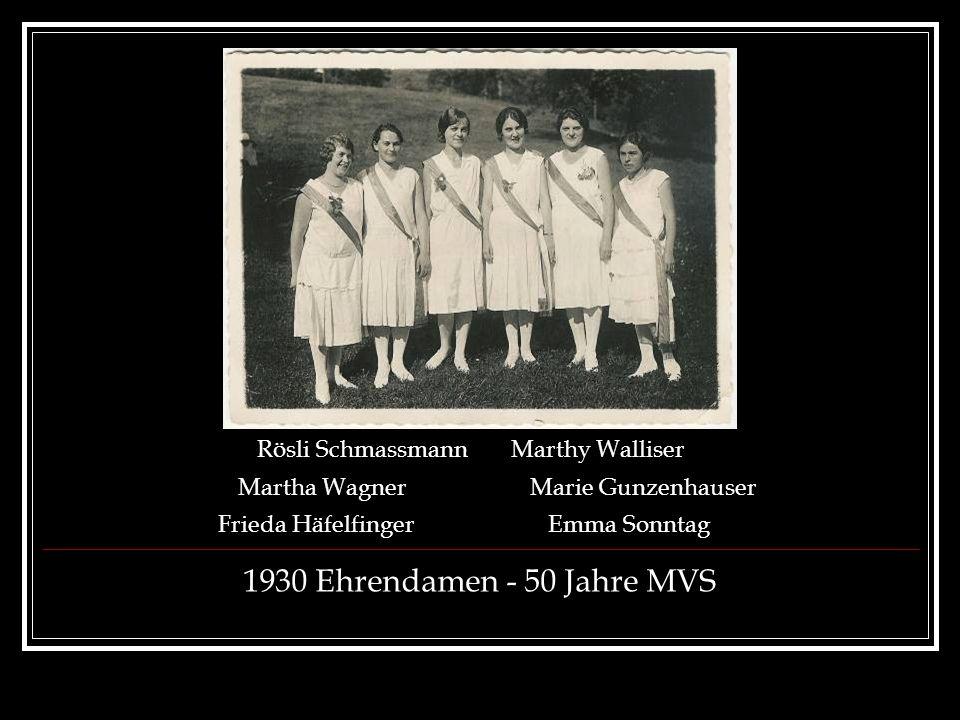 1930 Ehrendamen - 50 Jahre MVS Rösli SchmassmannMarthy Walliser Martha WagnerMarie Gunzenhauser Frieda HäfelfingerEmma Sonntag