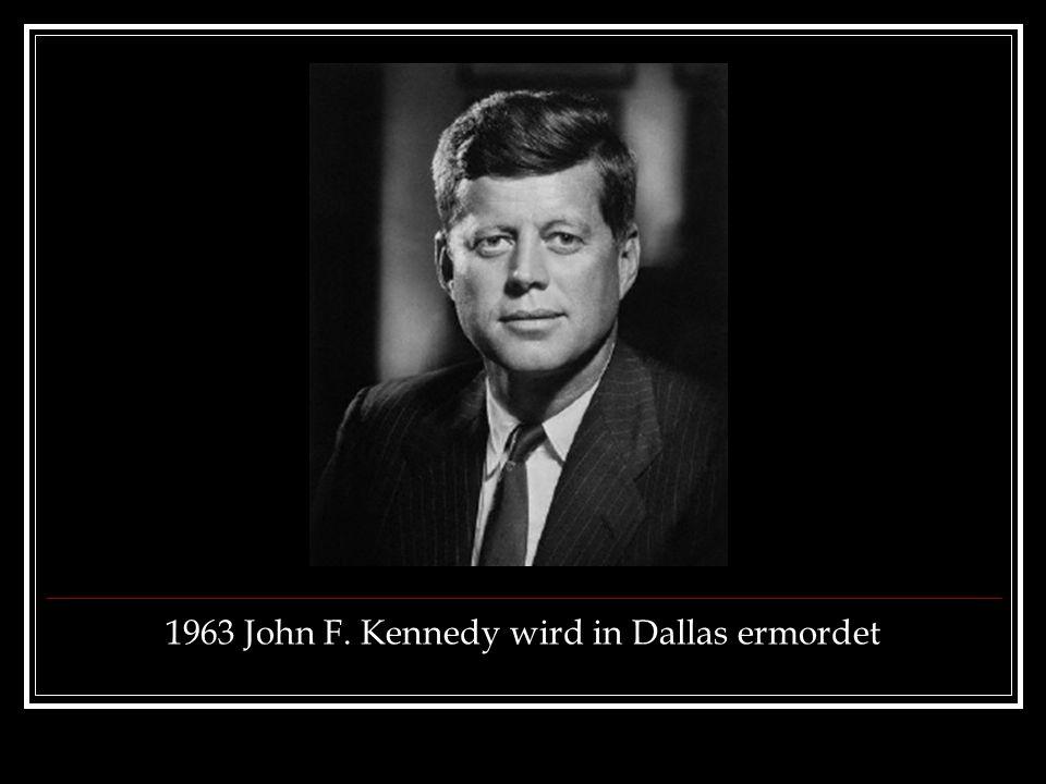1963 John F. Kennedy wird in Dallas ermordet