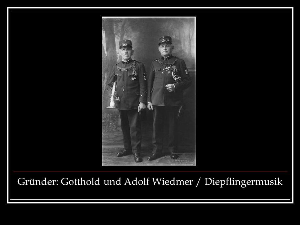 Gründer: Gotthold und Adolf Wiedmer / Diepflingermusik