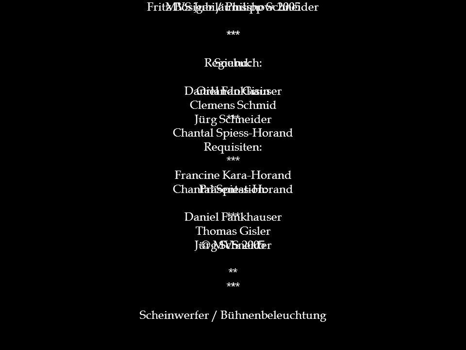 MVS Jubiläumsshow 2005 *** Regiebuch: Daniel Fankhauser Clemens Schmid Jürg Schneider Chantal Spiess-Horand *** Präsentation: Daniel Fankhauser Thomas Gisler Jürg Schneider *** Scheinwerfer / Bühnenbeleuchtung Fritz Bösiger / Philipp Schneider *** Sound: Orlando Gisin *** Requisiten: Francine Kara-Horand Chantal Spiess-Horand *** © MVS 2005 ** *
