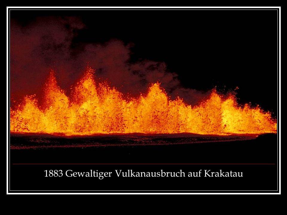 1883 Gewaltiger Vulkanausbruch auf Krakatau