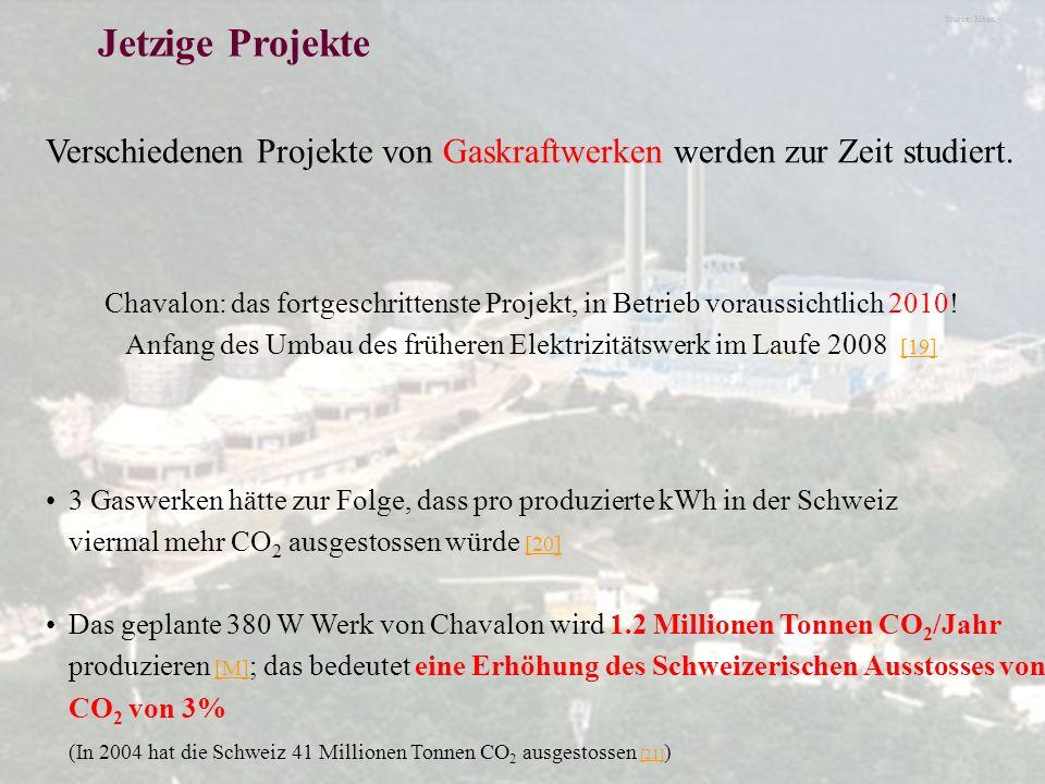Source: Méan Jetzige Projekte Verschiedenen Projekte von Gaskraftwerken werden zur Zeit studiert. 3 Gaswerken hätte zur Folge, dass pro produzierte kW