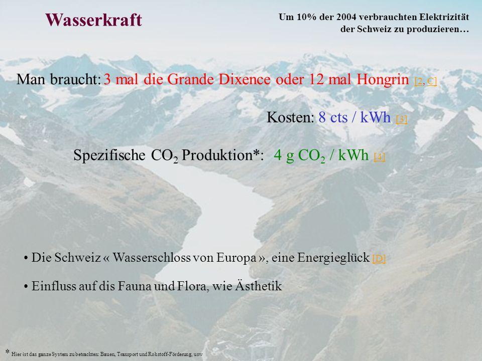 Wasserkraft Man braucht: Die Schweiz « Wasserschloss von Europa », eine Energieglück [D] [D] 3 mal die Grande Dixence oder 12 mal Hongrin [2, C] [2C]