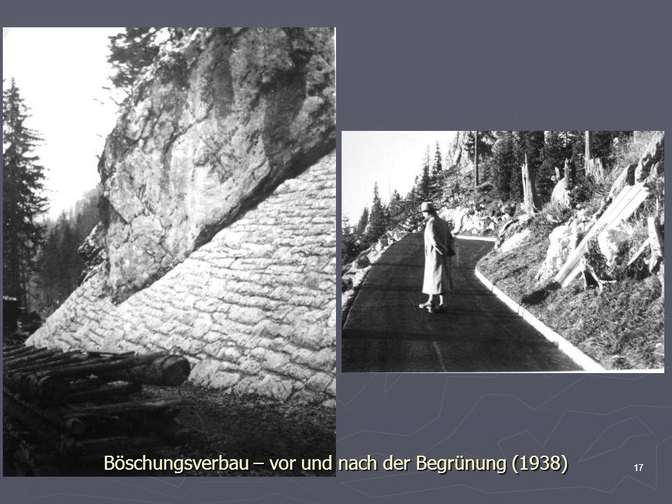 17 Böschungsverbau – vor und nach der Begrünung (1938)
