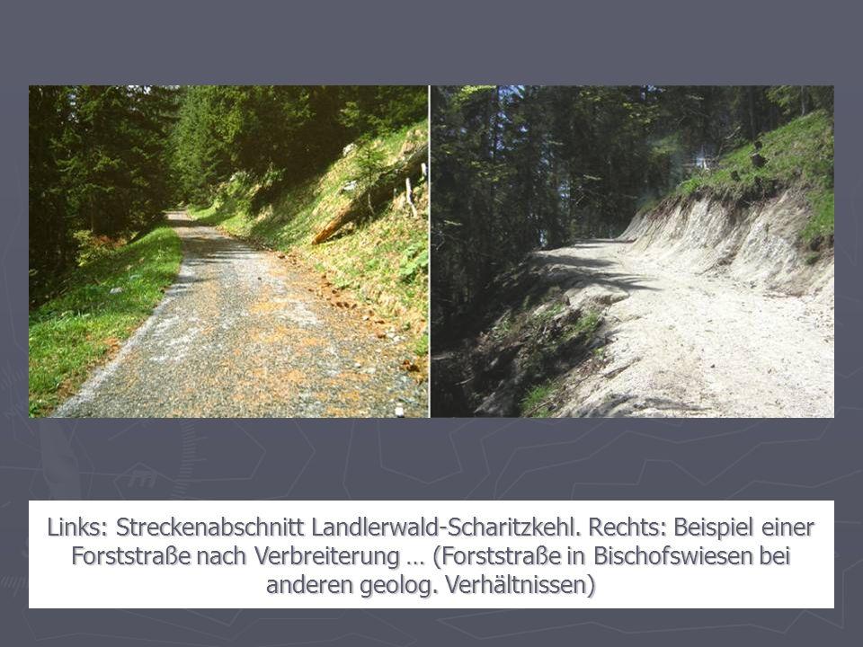 50 Links: Streckenabschnitt Landlerwald-Scharitzkehl. Rechts: Beispiel einer Forststraße nach Verbreiterung … (Forststraße in Bischofswiesen bei ander